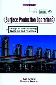 Surface Production Operations Volume 2 Second Edition Design Of ...