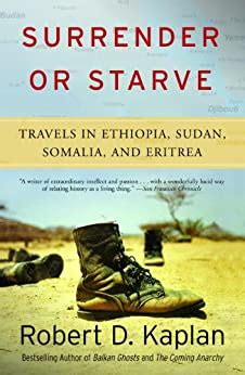 Surrender Or Starve Travels In Ethiopia Sudan Somalia And Eritrea Vintage Departures English Edition