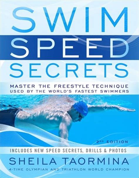 Swim Speed Secrets Master The Freestyle Technique Used By The Worlds Fastest Swimmers Swim Speed Series English Edition