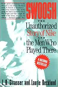 Swoosh Unauthorized Story Of Nike And The Men Who Played There The