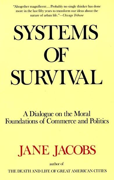 Systems Of Survival A Dialogue On The Moral Foundations Of Commerce And Politics