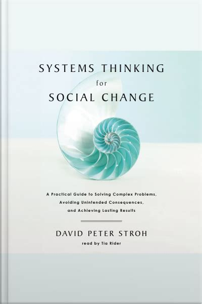 Systems Thinking For Social Change A Practical Guide To Solving Complex Problems Avoiding Unintended Consequences And Achieving Lasting Results