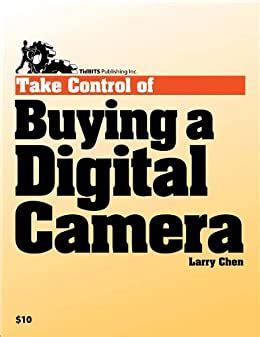 Take Control Of Buying A Digital Camera Chen Laurence (PDF/ePUB) on