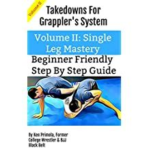 Takedowns For Grapplers System Volume Ii Single Leg Mastery English Edition