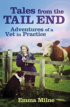 Tales From The Tail End Adventures Of A Vet In Practice English Edition