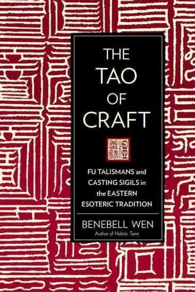 Tao Of Craft Fu Talismans And Casting Sigils In The Eastern Esoteric Tradition