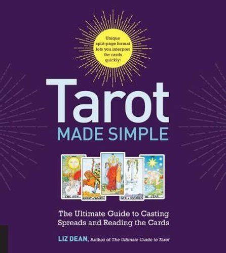 Tarot Made Simple The Ultimate Guide To Casting Spreads And Reading The Cards