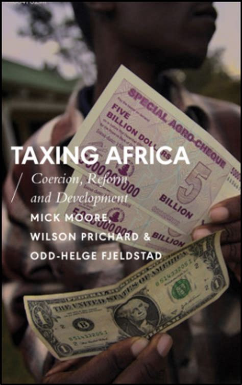 Taxing Africa Coercion Reform And Development