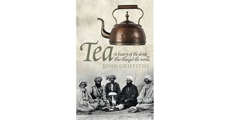 Tea The Drink That Changed The World