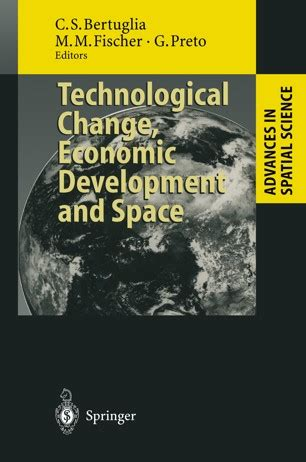Technological Change Economic Development And Space Advances In Spatial Science