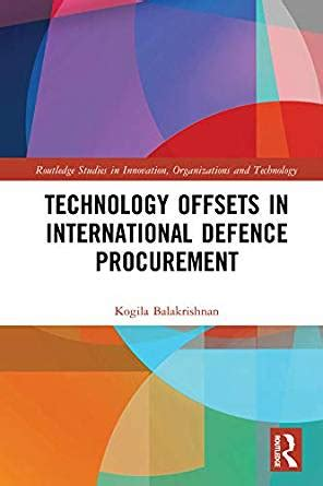 Technology Offsets In International Defence Procurement Routledge Studies In Innovation Organizations And Technology