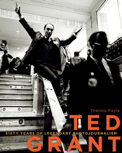 Ted Grant Sixty Years Of Legendary Photojournalism