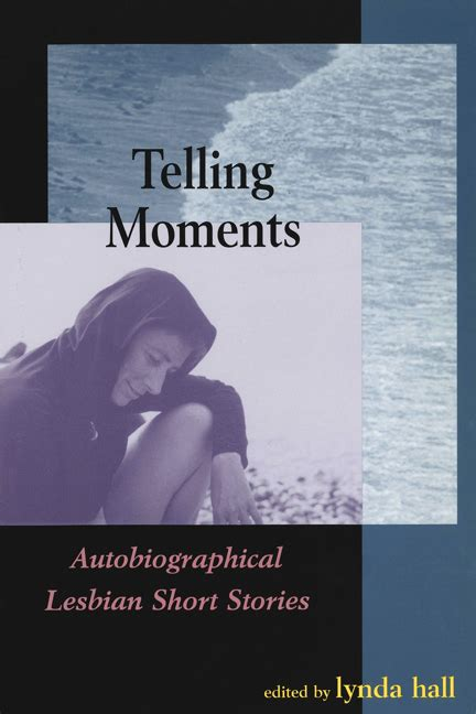 Telling Moments Autobiographical Lesbian Short Stories