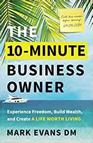 The 10Minute Business Owner Experience Freedom Build Wealth And Create A Life Worth Living