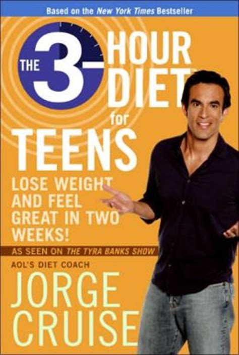 The 3 Hour Diet For Teens Lose Weight And Feel Great In Two Weeks