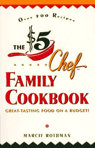 The 5 Chef Family Cookbook GreatTasting Food On A Budget