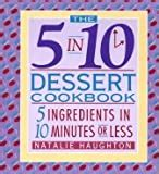 The 5 In 10 Cookbook 5 Ingredients In 10 Minutes Or Less Paula Hamilton