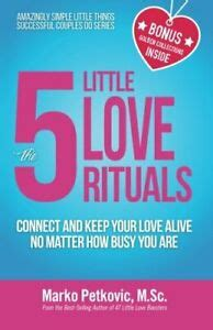 The 5 Little Love Rituals Connect And Keep Your Love Alive No Matter How Busy You Are