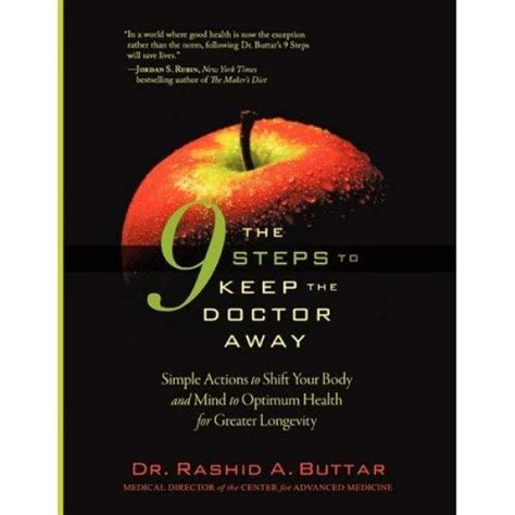 The 9 Steps To Keep The Doctor Away Simple Actions To Shift Your Body And Mind To Optimum Health For Greater Longevity