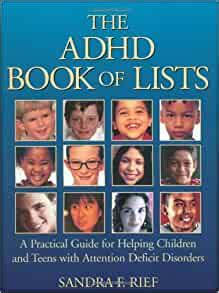 The ADHD Book Of Lists A Practical Guide For Helping Children And Teens With Attention Deficit Disorders
