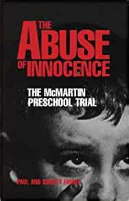 The Abuse Of Innocence The Mcmartin Preschool Trial
