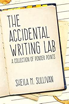 The Accidental Writing Lab A Collection Of Ponder Points