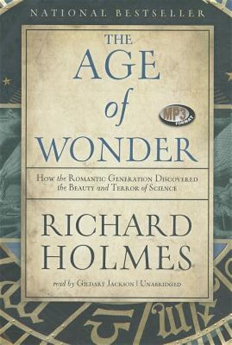 The Age Of Wonder The Romantic Generation And The Discovery Of The Beauty And Terror Of Science