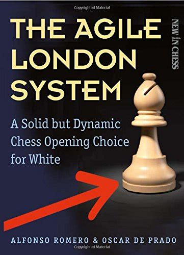 The Agile London System A Solid But Dynamic Chess Opening Choice For White