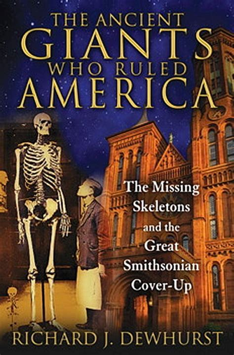 The Ancient Giants Who Ruled America The Missing Skeletons And The Great Smithsonian CoverUp