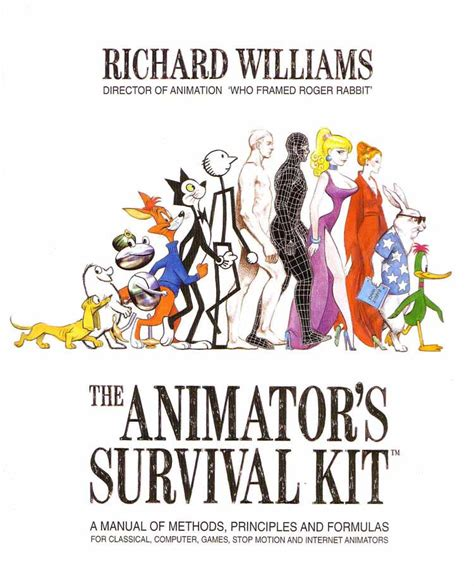 The Animators Survival Kit A Manual Of Methods Principles And Formulas For Classical Computer Games Stop Motion And Internet Animators