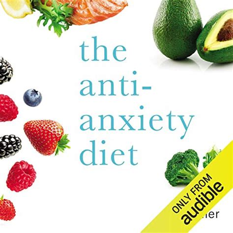 The AntiAnxiety Diet A Whole Body Program To Stop Racing Thoughts Banish Worry And Live PanicFree