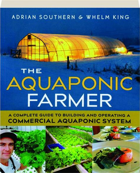 The Aquaponic Farmer A Complete Guide To Building And Operating A Commercial Aquaponic System