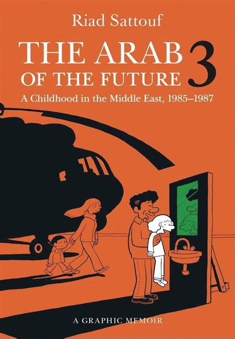 The Arab Of The Future 3 A Childhood In The Middle East 19851987