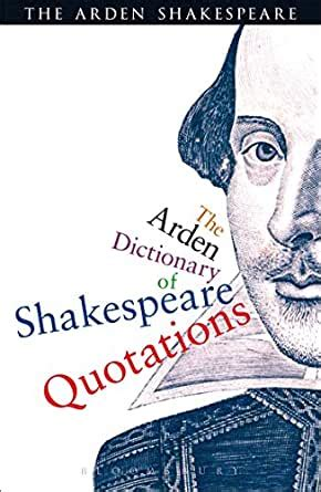 The Arden Dictionary Of Shakespeare Quotations Arden Shakespeare English Edition