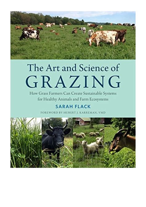 The Art And Science Of Grazing How Grass Farmers Can Create Sustainable Systems For Healthy Animals And Farm Ecosystems