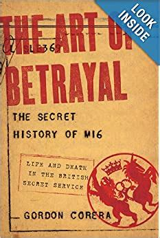 The Art Of Betrayal Life And Death In The British Secret Service English Edition