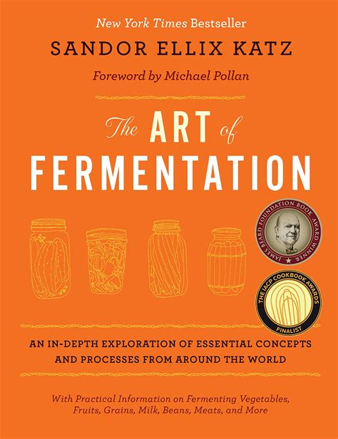 The Art Of Fermentation An InDepth Exploration Of Essential Concepts And Processes From Around The World