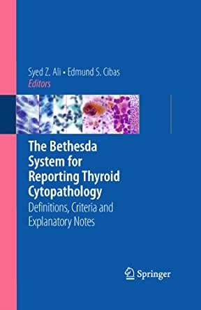 The Bethesda System For Reporting Thyroid Cytopathology Definitions Criteria And Explanatory Notes