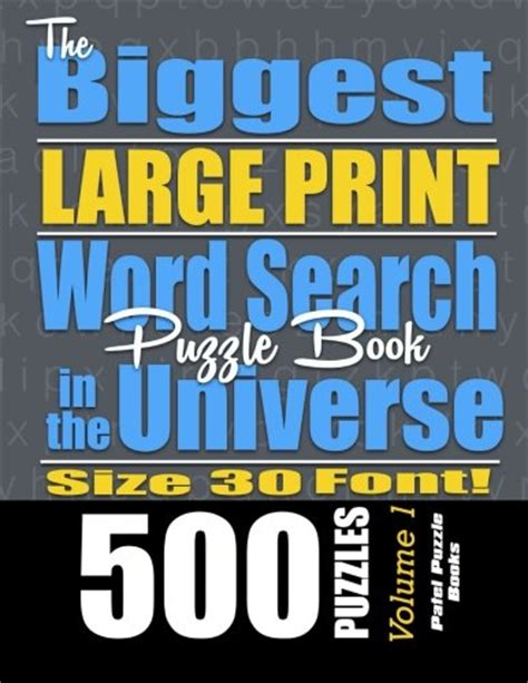 The Biggest Large Print Word Search Puzzle Book In The Universe 500 Puzzles Size 30 Font Volume 1