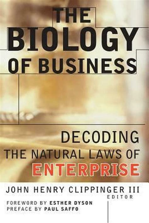 The Biology Of Business Decoding The Natural Laws Of Enterprise