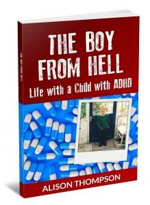 The Boy From Hell Life With A Child With ADHD