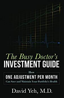 The Busy Doctors Investment Guide How One Adjustment Per Month Can Save And Maintain Your Portfolios Health