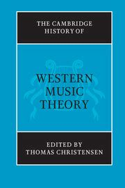 The Cambridge History Of Western Music Theory The Cambridge History Of Music