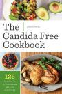 The Candida Free Cookbook 125 Recipes To Beat Candida And Live Yeast Free