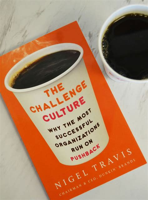The Challenge Culture Why The Most Successful Organizations Run On Pushback