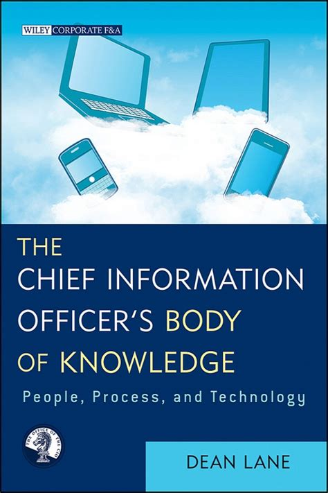 The Chief Information Officers Body Of Knowledge People Process And Technology