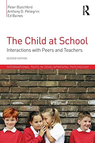 The Child At School Interactions With Peers And Teachers 2nd Edition International Texts In Developmental Psychology