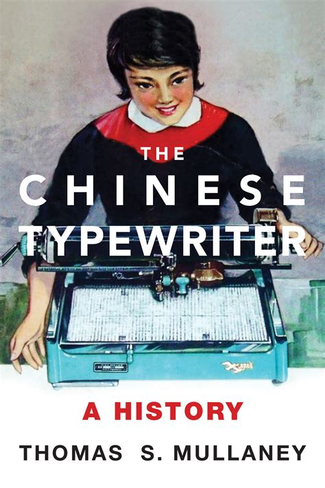 The Chinese Typewriter A History The MIT Press