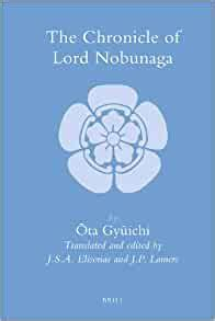 The Chronicle Of Lord Nobunaga Brills Japanese Studies Library