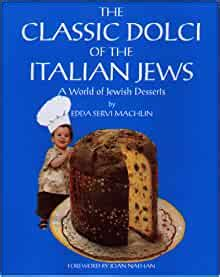The Classic Dolci Of The Italian Jews A World Of Jewish Desserts